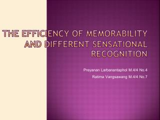 The efficiency of memorability and different sensational  recognition