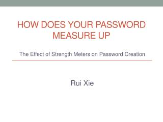 How Does  Y our Password  M easure Up