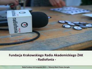 Fundacja Krakowskiego Radia  Akademickiego ŻAK - Radiofonia -