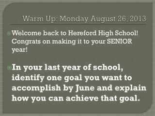 Warm Up: Monday August 26, 2013