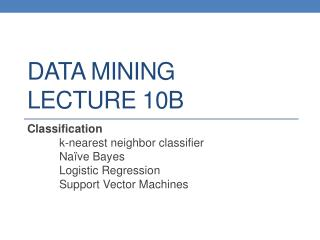 DATA MINING LECTURE  10b