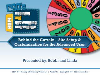 Behind the Curtain – Site Setup  &  Customization for the Advanced  User