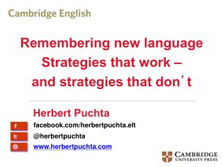 Remembering new language  Strategies that work –  and strategies that don ' t