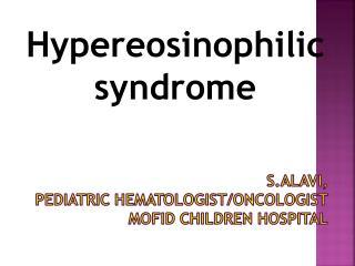 S.Alavi , pediatric Hematologist/oncologist Mofid  children hospital