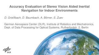 Accuracy Evaluation of Stereo Vision Aided Inertial Navigation for Indoor Environments