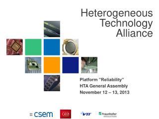 "Platform ""Reliability""  HTA General Assembly November 12 – 13, 2013"