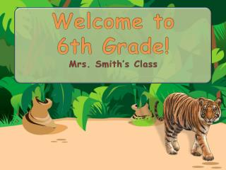 Welcome to  6th  Grade! Mrs. Smith's Class