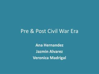 Pre & Post Civil War Era