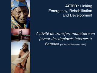 ACTED :  Linking Emergency, Rehabilitation and Development