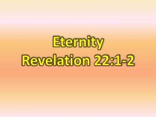 Eternity  Revelation  22:1-2