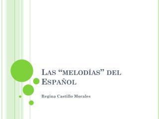"""Las  """"melodías""""  del Español"""