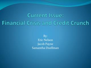Current Issue: Financial Crisis and Credit Crunch