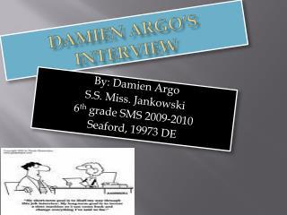 Damien Argo's Interview