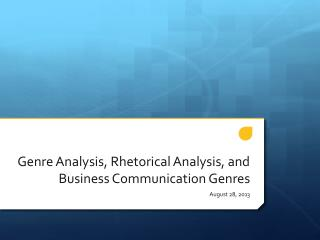 Genre Analysis, Rhetorical Analysis, and Business Communication Genres