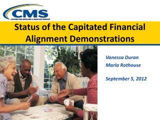 Status of the Capitated Financial Alignment Demonstrations