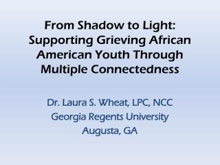 From Shadow to Light: Supporting Grieving African American Youth Through Multiple Connectedness