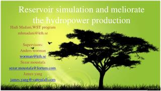 Reservoir simulation and meliorate the hydropower production