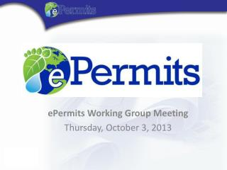 ePermits  Working Group  Meeting  Thursday, October 3,  2013