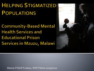 Maeve O'Neill Trudeau, IHSP Fellow 2009/2010