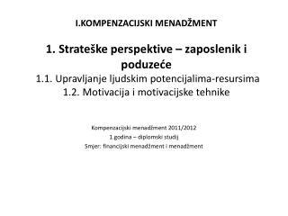 Kompenzacijski menadžment 2011/2012 1.godina – diplomski studij