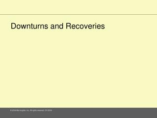 Downturns and Recoveries