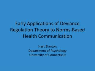 Early Applications of Deviance Regulation Theory to Norms-Based Health Communication