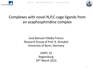Complexes with novel  N,P,C-cage ligands from an azaphosphiridine complex