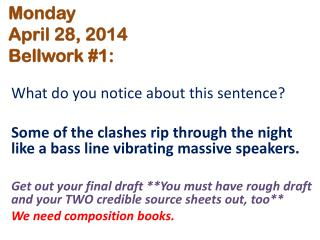 Monday April 28, 2014 Bellwork  #1: