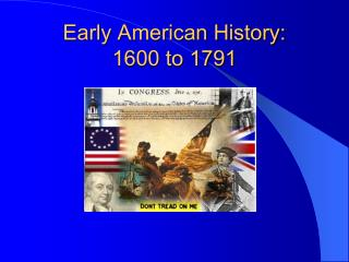 Early American History: 1600 to 1791