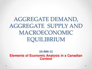 AGGREGATE DEMAND, AGGREGATE  SUPPLY AND MACROECONOMIC EQUILIBRIUM