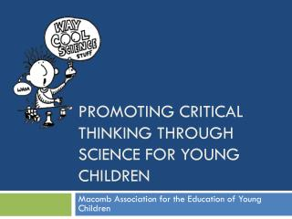 Promoting Critical Thinking Through Science for young Children