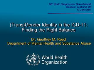 20 th  World Congress for Sexual Health Glasgow, Scotland, UK 13 June 2011