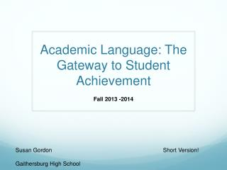 Academic Language:  T he Gateway to Student Achievement