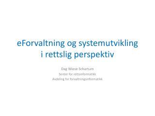 eForvaltning og systemutvikling i rettslig perspektiv