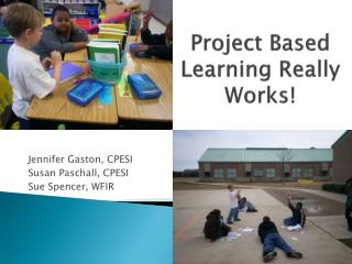 Project Based Learning Really Works!