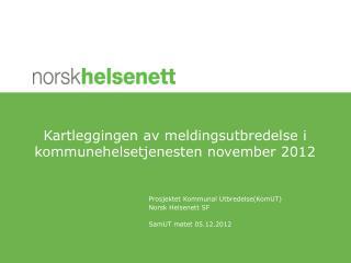 Kartleggingen av meldingsutbredelse i kommunehelsetjenesten november 2012