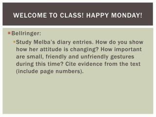 Welcome to Class! Happy Monday!