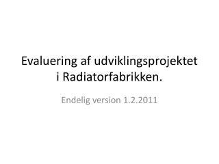 Evaluering af udviklingsprojektet i Radiatorfabrikken.