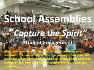 "School Assemblies "" Capture the Spirit"" Student Engagement"