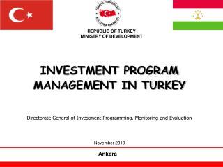 INVESTMENT PROGRAM MANAGEMENT IN TURKEY