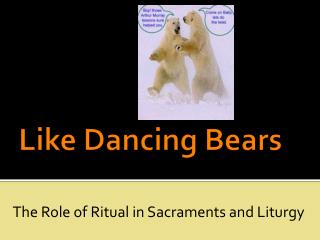 Like Dancing Bears