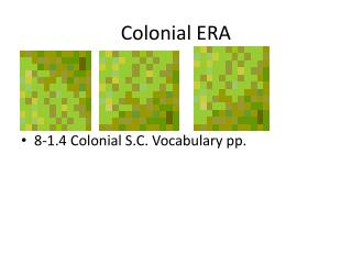Colonial ERA
