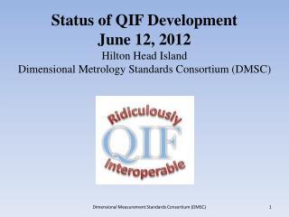 Status of QIF – June 2012 Agenda