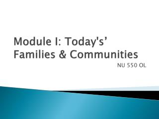 Module I: Today's' Families & Communities