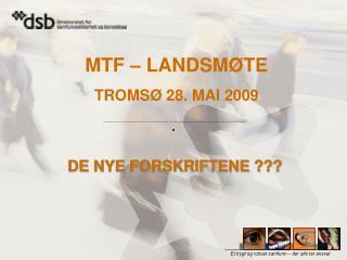 MTF –  LANDSMØTE TROMSØ 28. MAI 2009