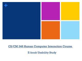 CS/CM 348 Human Computer Interaction Course