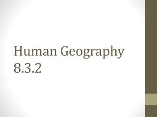 Human Geography 8.3.2