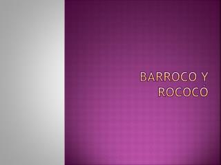 BARROCO Y ROCOCÓ