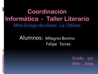 Coordinación   Informática  -  Taller Literario Mito Griego de Ulises:  La   Odisea