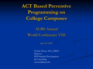 ACT Based Preventive Programming on College Campuses